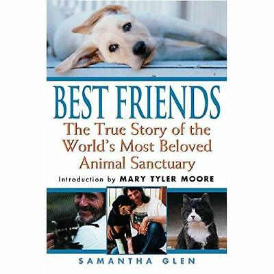 Best Friends: The True Story of the World's Most Belove - Paperback NEW Glen, Sa
