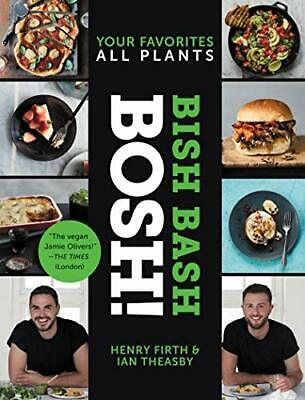 Bish Bash Bosh!: Your Favorites * All Plants (BOSH Series) by Theasby, Ian|Fi…