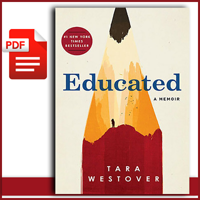 EDUCATED : a memoir by tara westover  P-D-F