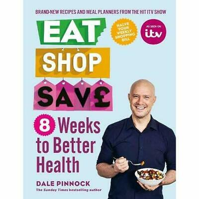 Eat Shop Save: 8 Weeks to­ Better Health - Paperback / softback NEW Pinnock, Dal