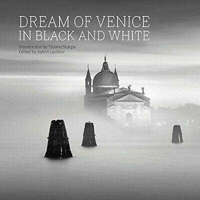 NEW - Dream of Venice in Black and White (English and Italian Edition)