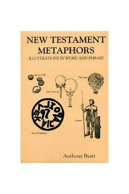 New Testament Metaphors: Illustrations in Word and... by Byatt, Anthony Hardback