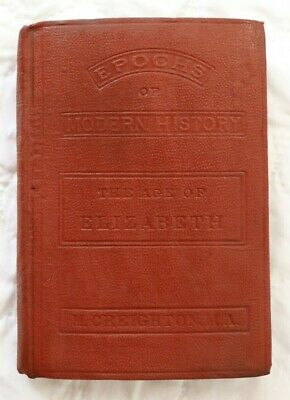 Antique Book 1882 Epochs of Modern History The Age of Elizabeth by M. Creighton