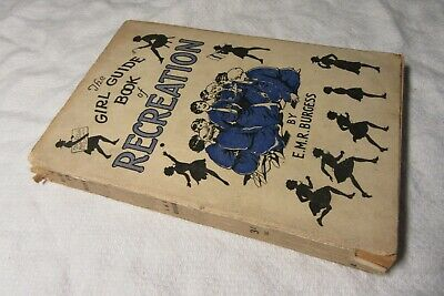 1944 The GIRL GUIDE Book of RECREATION - E M R Burgess - Girl Guides Association