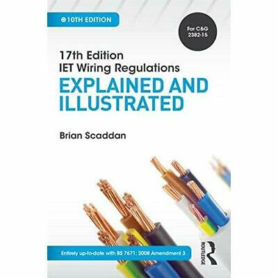 17th Edition IET Wiring Regulations: Explained and Illu - Paperback NEW Brian Sc