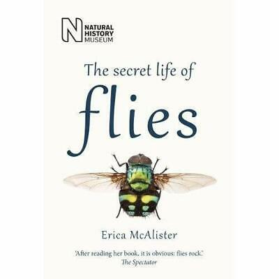 The Secret Life of Flies - Paperback / softback NEW McAlister, Eric 12/04/2018