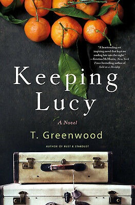 Keeping Lucy: A Novel by T. Greenwood (Digitall, 2019)