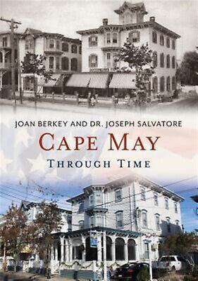 Cape May Through Time by Berkey, Joan -Paperback