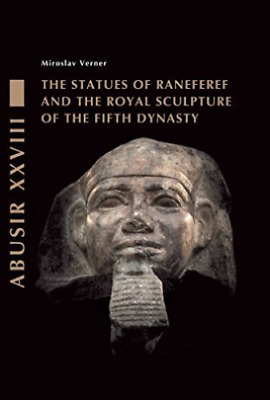 The Statues of Raneferef and the Royal Sculpture of the Fifth Dynasty (Abusir),