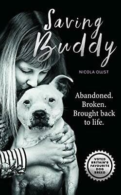 Saving Buddy: The heartwarming story of a very special rescue New Hardcover Book