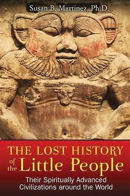New, The Lost History of the Little People: Their Spiritually Advanced Civilizat