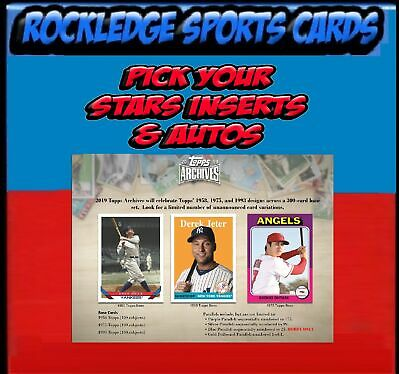 2019 Topps Archives Stars, Inserts & Autos (Pick Your Cards)