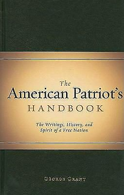 The American Patriot's Handbook : The Writings, History, and Spirit...  (NoDust)