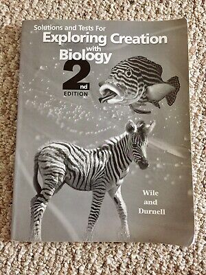 Solutions and Tests for Exploring Creation With Biology by Marilyn F. Durnell...