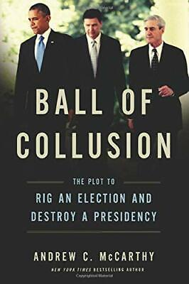 Ball of Collusion by Andrew C. McCarthy (Digitall, 2018)