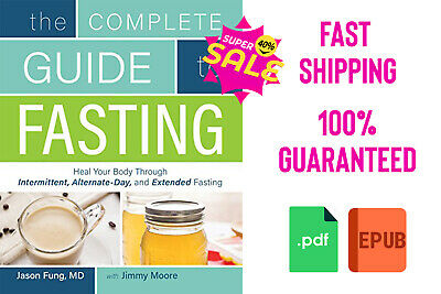 The Complete Guide to Fasting Heal Your Body by Jason Fung [EßOOK] P.D.F 🔥