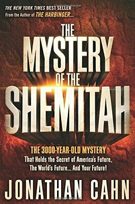 The Mystery of the Shemitah: The 3,000-Year-Old Mystery That Holds the Secret of