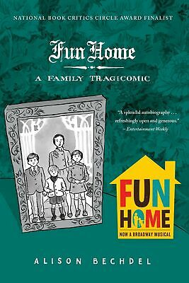 Fun Home: A Family Tragicomic by Alison Bechdel Biographies, History Paperback