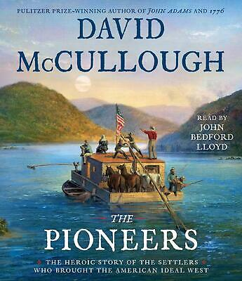 The Pioneers: The Heroic Story of the Settlers by David McCullough Audio CD