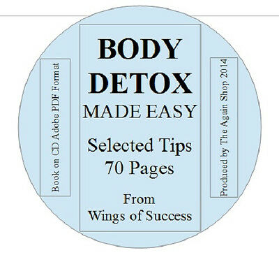 Body Detox Made Easy - Selected Tips 70 Pages from Wings of Success