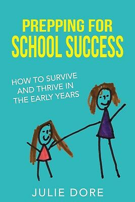 Prepping for School Success Book by Julie Dore - Brand New