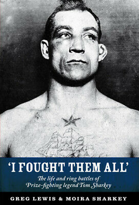 I Fought Them All - biography of boxing legend Sailor Tom Sharkey FREE POST
