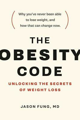 The Obesity Code: Unlocking the Secrets of Weight Loss by Jason Fung (P.D.F)