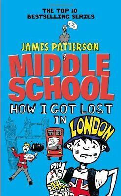 Middle School: How I Got Lost in London by Patterson, James Book The Cheap Fast