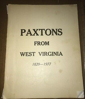 """Paxtons From West Virginia"" Ancestry Book 84 Pages 1820 - 1977 WV Genealogy"