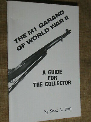 RARE Gun Book M1 GARAND RIFLE OF WORLD WAR II WWII SIGNED by SCOTT DUFF Photos