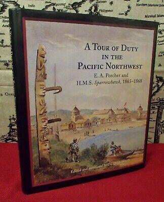 A Tour of Duty in the Pacific Northwest HMS Sparrowhawk 2001 Book SIGNED History