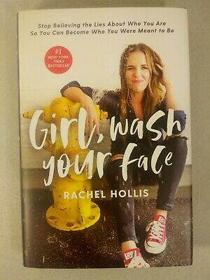Girl, Wash Your Face Stop Believing..by Rachel Hollis (2018, HC/DJ)