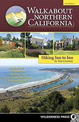 Walkabout Northern California: Hiking Inn to Inn by Courtney, Tom