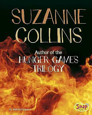 Suzanne Collins : Author of the Hunger Games Trilogy by Melissa Ferguson