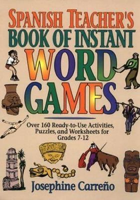 Spanish Teacher's Book of Instant Word Games by Josephine Carrero