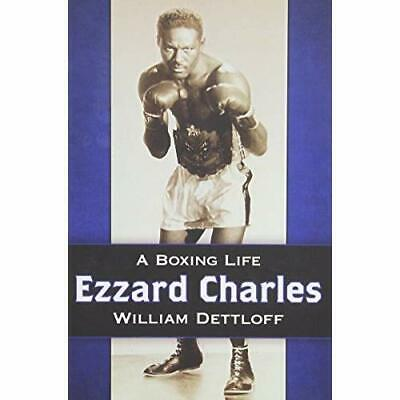 Ezzard Charles: A Boxing Life - Paperback NEW William Dettlof 2015-06-30