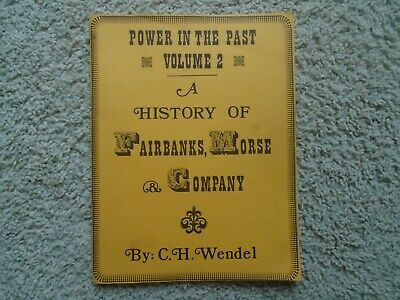 1982 Power in the Past Volume 2 C H Wendel History of Fairbanks Morse & Co