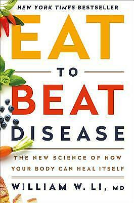 Eat to Beat Disease : The New Science of How the Body Can Heal Itself  (ExLib)