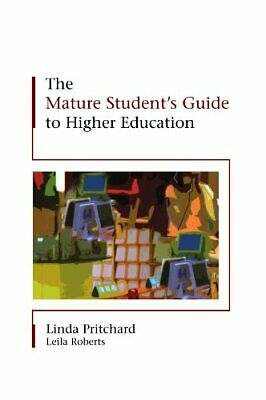 The Mature Student's Guide to Higher Education by Pritchard, Linda Paperback The