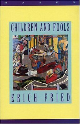 Children and Fools (Masks) by Fried, Erich Paperback Book The Cheap Fast Free