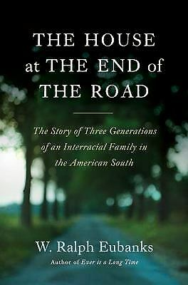 The House at the End of the Road : The Story of Three Generations of an...