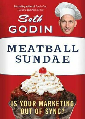 Meatball Sundae: Is Your Marketing Out of Sync? by Godin, Seth Book The Cheap