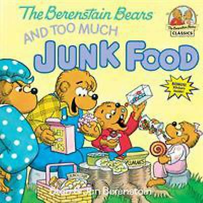 The Berenstain Bears and Too Much Junk Food by Jan Berenstain; Stan Berenstain