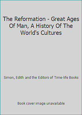The Reformation - Great Ages Of Man, A History Of The World's Cultures