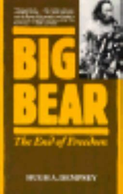 Big Bear : The End of Freedom by Hugh A. Dempsey