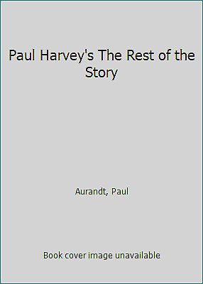 Paul Harvey's The Rest of the Story by Aurandt, Paul
