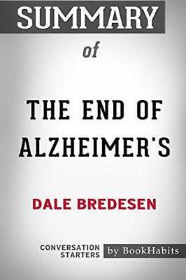 Summary of The End of Alzheimer's by Dale Bredesen: Conversation Starters by…