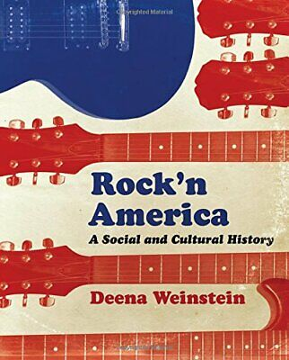 Rock'n America: A Social and Cultural History by Weinstein, Deena