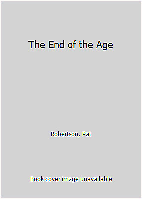 The End of the Age  (ExLib) by Robertson, Pat