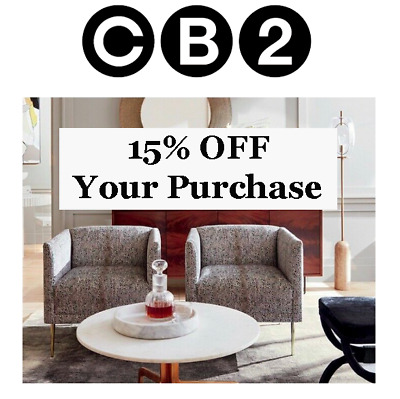 CB2 - 15% Off YOUR PURCHASE * IN STORE or ONLINE*   Exp 10/31/19